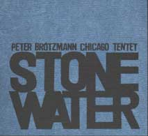 brotzmann-tentet-stone-wate.jpg